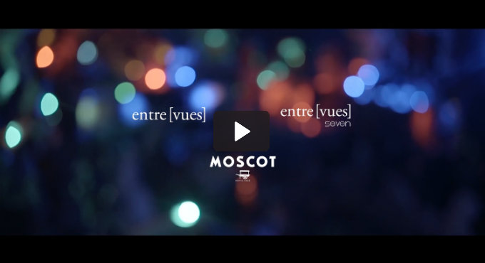 ENTRE[VUES] + MOSCOT COLLAB LAUNCH PARTY #4 REMEMBER